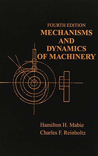 Mechanisms and dynamics of machinery  issue 4th