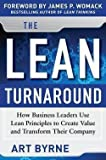 img - for The Lean Turnaround : How Business Leaders Use Lean Principles to Create Value and Transform Their Company (Hardcover)--by Art Byrne [2012 Edition] book / textbook / text book
