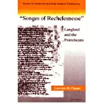 img - for [(Songs of Recheslesnesse: Langland and the Franciscans)] [Author: Lawrence M. Clopper] published on (February, 1998) book / textbook / text book