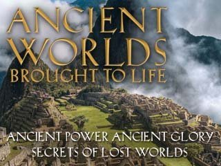 ancient-worlds-brought-to-life-secrets-of-lost-worlds