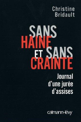Sans haine et sans crainte : Journal d'une jurée d'assises (Documents, Actualités, Société)
