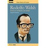 Rodolfo Walsh, entre el combate y el verbo