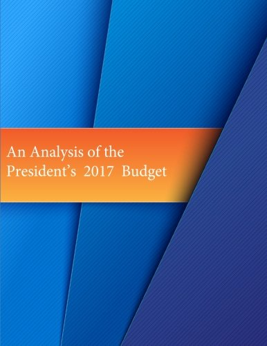 An Analysis of the President's 2017 Budget