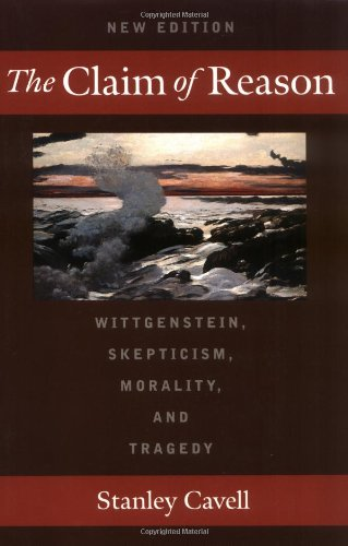 Free ebook downloads for kindle from amazon The Claim of Reason: Wittgenstein, Skepticism, Morality, and Tragedy 9780195131079 by Stanley Cavell