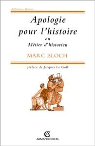 Apologie pour l'histoire ou Métier d'historien par Marc Bloch