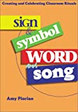 img - for Sign & Symbol Word and Song: Creating and Celebrating Classroom Rituals book / textbook / text book