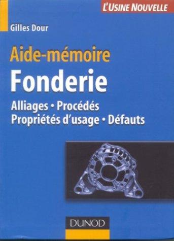 Aide-mémoire de fonderie : Alliages - Procédés - Défauts