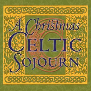 Various Artists - A Christmas Celtic Sojourn - Zortam Music