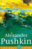 Alexander Pushkin (Everyman's Poetry) (046087862X) by Alexander Pushkin