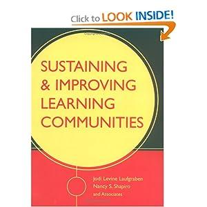 Sustaining and Improving Learning Communities Jodi Levine Laufgraben and Nancy S. Shapiro