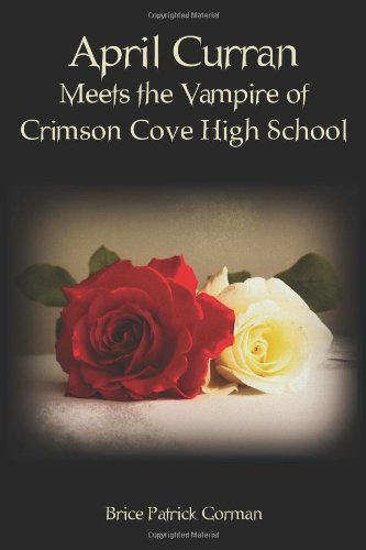 April Curran Meets the Vampire of Crimson Cove High School