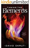 Taming the Elements: Elwin Escari Chronicles: Volume 1