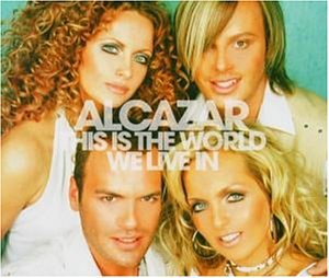 Alcazar - This Is the World We Live In [Import] - Zortam Music