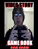 VIDEO STORY GAME BOOK