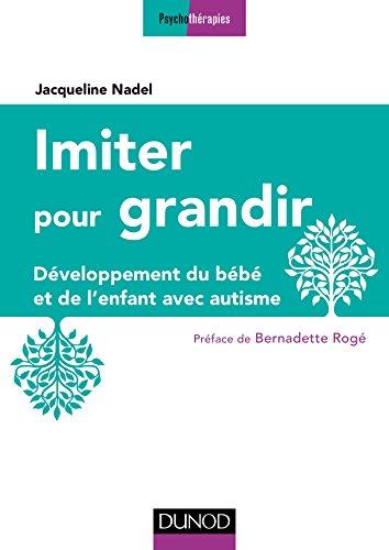 Imiter pour grandir - 2e éd. : Développement du bébé et de l'enfant avec autisme (Pathologies)