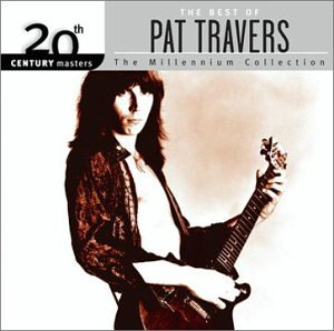 The Best Of Pat Travers : 20th Century Masters The Millennium Collection