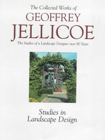 Geoffrey Jellicoe: The Studies of a Landscape Designer Over 80 Years: