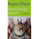 """Anst�ndig essen: Ein Selbstversuchvon """"Karen Duve"""""""