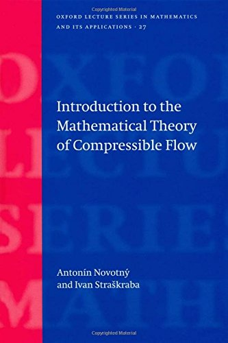 Introduction to the Mathematical Theory of Compressible Flow (Oxford Lecture Series in Mathematics and Its Applications)