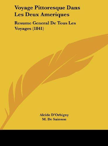 Voyage Pittoresque Dans Les Deux Ameriques: Resume General de Tous Les Voyages (1841)