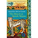 Alexander McCall Smith Collection-3 Books- (The Miracle at Speedy Motors/Blue Shoes and Happiness/The Good Husband of Zebra Drive)
