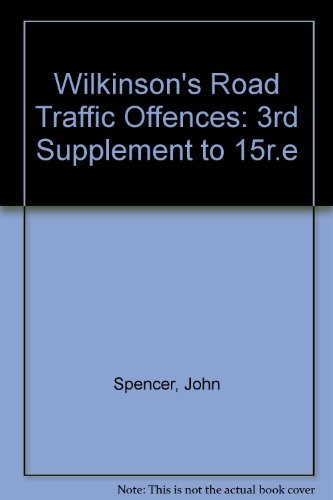 Wilkinson'S Road Traffic Offences: 3Rd Supplement To 15R.E