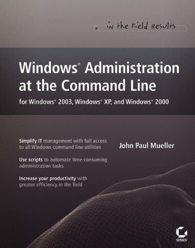 Windows Administration at the Command Line for Windows 2003, Windows XP, and Windows 2000: In the Field Results