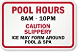 Pool Hours [Custom Text], Caution Slippery Ice May Form Around Pool & Spa Sign, 18
