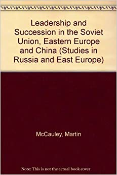leadership and succession in the soviet union eastern europe and china studies in russia and. Black Bedroom Furniture Sets. Home Design Ideas