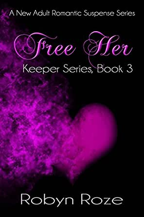 Free Her (Keeper Series, Book 3) - Kindle edition by Robyn