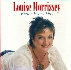 Louise Morrissey Better Every Day Amazon Com Music