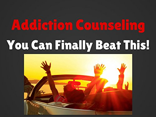 Addiction Counseling You Can Finally Beat This! - Season 1