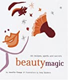 img - for Beauty Magic: 101 Recipes, Spells, and Secrets book / textbook / text book