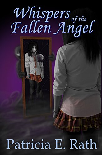 Whispers of the Fallen Angel by Patricia E. Rath