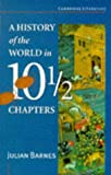 A History of the World in Ten and a Half Chapters (Cambridge Literature) (0521484782) by Julian Barnes