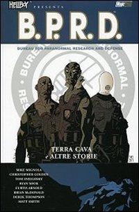 Terra cava e altre storie. Hellboy presenta B.P.R.D.: 1