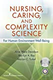 img - for Nursing, Caring, and Complexity Science: For Human Environment Well-Being book / textbook / text book