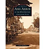 img - for Ann Arbor in the 20th Century:: A Photographic History (Images of America (Arcadia Publishing)) (Paperback) - Common book / textbook / text book