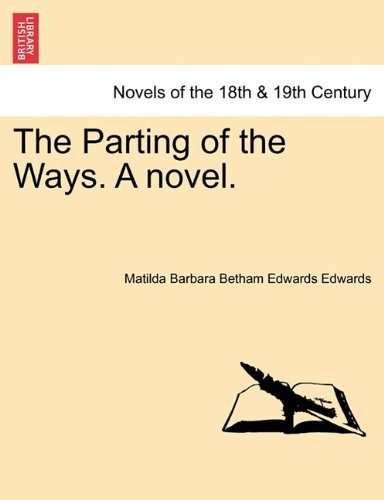 The Parting of the Ways. A novel.