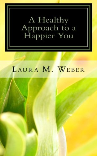 A Healthy Approach to a Happier You