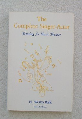 The Complete Singer-Actor: Training for Music Theater