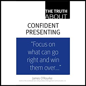 The Truth About Confident Presenting | [James O'Rourke]