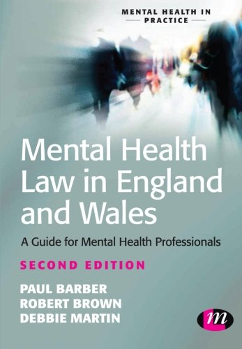 Mental Health Law in England and Wales: A Guide for Mental Health Professionals (Mental Health in Practice Series)