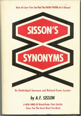 Sisson's Synonyms: An Unabridged Synonym and Related-Terms Locater