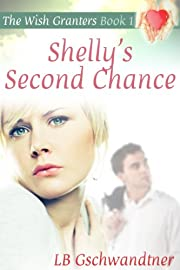 Shelly's Second Chance (The Wish Granters, Book One)