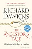 The Ancestor's Tale: A Pilgrimage to the Dawn of Evolution (061861916X) by Richard Dawkins