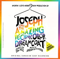Joseph And The Amazing Technicolor Dreamcoat (1992 Canadian Cast)