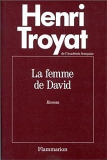 La femme de David, Troyat, Henri