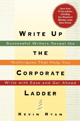 Write Up the Corporate Ladder: Successful Writers Reveal...