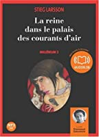 La reine dans le palais des courants d'air - Millénium 3 (op) - Audio livre 2CD MP3 - 689 Mo + 651 Mo